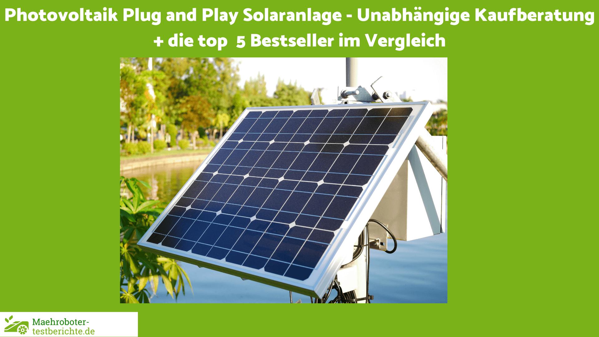 Photovoltaik Plug and Play Solaranlage Test